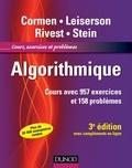 Thomas Cormen et Charles Eric Leiserson - Algorithmique - Cours avec 957 exercices et 158 problèmes.