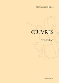 Thomas Corneille - Oeuvres - Tomes 1 à 9.