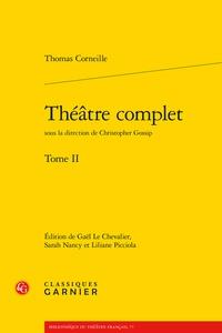 Thomas Corneille - Théâtre complet - Tome 2.