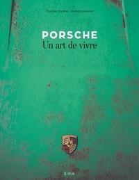Livres gratuits à télécharger pdf Porsche  - Un art de vivre par Thomas Cortesi, Michaël Levivier