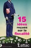 Thomas Coutrot et Vincent Drezet - 15 idées reçues sur la fiscalité.
