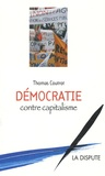 Thomas Coutrot - Démocratie contre capitalisme.
