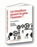Thomas Coutrot et Jacques Rigaudiat - Les travailleurs peuvent-ils gérer l'économie ?.