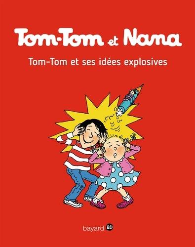 Tom-Tom et Nana, Tome 02. Tom-Tom et ses idées explosives