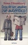 Thomas d' Ansembourg - Deja De Ser Amable, Se Autentico !.