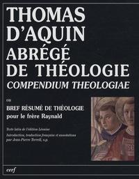Thomas d'Aquin - Abrégé de théologie (Compendium theologiae) - Bref résumé de théologie pour le frère Raynald.
