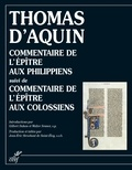 Thomas d'Aquin et  Thomas d'Aquin - Commentaire de l'épître aux Philippiens, suivi de Commentaire de l'épître aux Colossiens.