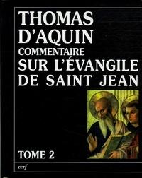 Thomas d'Aquin - Commentaire sur l'Evangile de Saint Jean - Tome 2, La passion, la mort et la Résurrection du Christ.