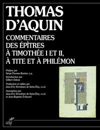 Thomas d'Aquin - Commentaires des épîtres à Timothée, à Tite et à Philémon.