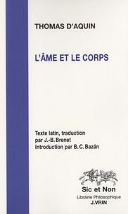 Thomas d'Aquin - L'âme et le corps - Somme de théologie Première partie, questions 75 et 76.