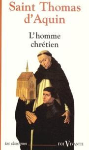Thomas d'Aquin - L'homme chrétien.