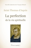 Thomas d'Aquin - La perfection de la vie spirituelle.
