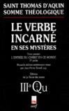 Thomas d'Aquin - Le Verbe incarné en ses mystères - Tome 1, L'entrée du Christ en ce monde, 2ème partie, Naissance et baptême du Christ, 3a questions 35-39.