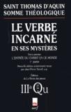 Thomas d'Aquin - Le Verbe incarné en ses mystères - Tome 1, L'entrée du Christ en ce monde, 3a, Questions 27-34.