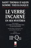 Thomas d'Aquin - Le Verbe incarné en ses mystères - Tome 4, Le Christ en sa résurrection et son exaltation ; 3a, Questions 53-59.