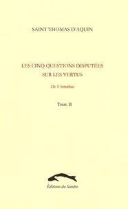 Thomas d'Aquin - Les cinq questions disputées sur les vertus - Tome 2, De virtutibus.