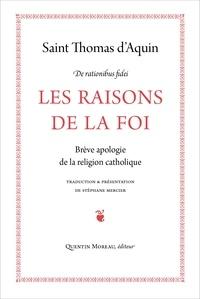 Thomas d'Aquin - Les raisons de la foi - Suivi de la Lettre à dom Bernard, abbé du Mont-Cassin.