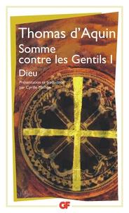 Thomas d'Aquin - Somme contre les Gentils - Tome 1, Dieu.