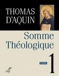 Thomas d'Aquin - Somme théologique Tome 1 : .