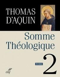 Thomas d'Aquin - Somme théologique Tome 2 : .