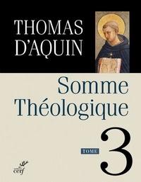 Thomas d'Aquin - Somme théologique - Tome 3.