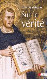 Thomas d'Aquin - Sur la vérité.