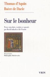 Thomas d'Aquin et Boèce de Dacie - Sur le bonheur.