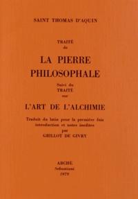 Thomas d'Aquin - Traité de la pierre philosophale suivi du Traité sur l'art de l'alchimie.