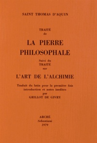 Thomas d'Aquin - Traité de la pierre philosophale - Suivi du Traité sur l'art de l'alchimie.