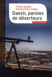 Thomas Dandois et François-Xavier Trégan - Daesh, paroles de déserteurs.