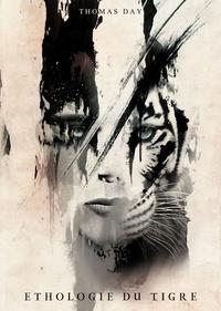 """Thomas Day et Aurélien Police - Éthologie du tigre - Une nouvelle de Thomas Day extraite du recueil """"Sept secondes pour devenir un aigle""""."""