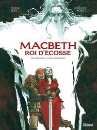 Thomas Day et Guillaume Sorel - Macbeth, roi d'Ecosse Tome 2 : Le livre des fantômes.
