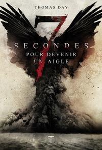 Thomas Day - Sept secondes pour devenir un aigle.