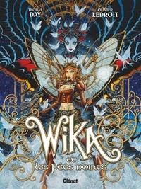 Thomas Day et Olivier Ledroit - Wika Tome 2 : Wika et les fées noires.