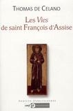 Thomas de Celano - Les Vies de saint François d'Assise - Vie du bienheureux François, Légende de choeur, Légende ombrienne, Mémorial dans le désir de l'âme.