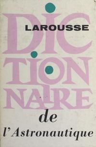 Thomas de Galiana et Paul Muller - Dictionnaire de l'astronautique.