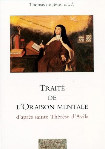 Thomas de Jésus - Traité de l'oraison mentale - D'après Sainte Thérèse d'Avila.