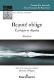 Thomas De Koninck et Jean-François de Raymond - Beauté oblige - Ecologie et dignité.