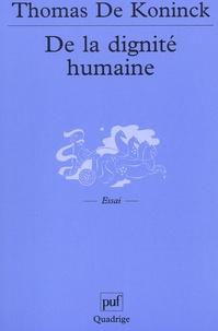 Thomas De Koninck - De la dignité humaine.