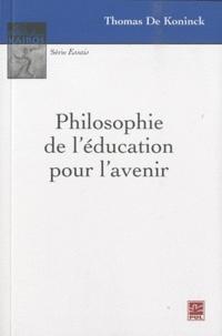 Thomas De Koninck - Philosophie de l'éducation pour l'avenir.