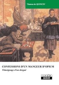 Thomas de Quincey - Confessions d'un mangeur d'opium - Témoignage d'un drogué.