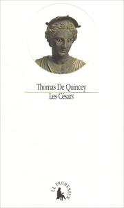 Thomas de Quincey - Les Césars.