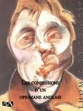 Thomas De Quincey - Les confessions d'un opiomane anglais.