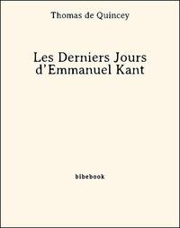 Les Derniers Jours d'Emmanuel Kant - Thomas de Quincey - 9782824705064 - 0,00 €