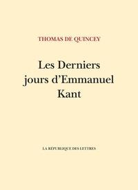 Thomas De Quincey - Les Derniers Jours d'Emmanuel Kant.