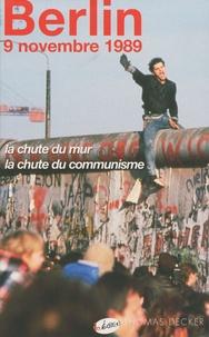 Thomas Decker - Berlin 9 novembre 1989 - La chute du mur, la chute du communisme.