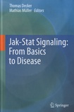 Thomas Decker et Mathias Müller - Jak-Stat Signaling : From Basics to Disease.