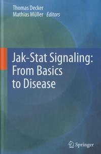 Thomas Decker et Mathias Müller - Jak-Stat Signaling : From Basics to Disease.