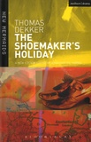 Thomas Dekker - The Shoemaker's Holiday.