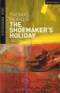 Thomas Dekker - The Shoemaker's Holiday.